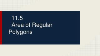 11.5  Area of Regular Polygons