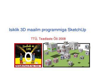 Isiklik 3D maailm programmiga SketchUp