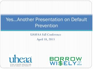 Yes…Another Presentation on Default Prevention
