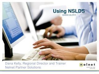 Dana Kelly, Regional Director and Trainer Nelnet Partner Solutions