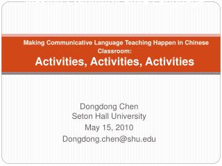 Making Communicative Language     Making Communicative Language Teaching Happen in Chinese Classroom: Activities, Activi