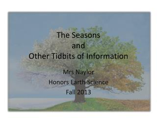 The Seasons  and  Other Tidbits of Information