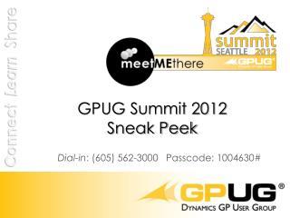 GPUG Summit 2012  Sneak Peek