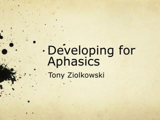 Developing for  Aphasics