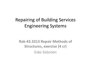 Repairing of Building Services Engineering Systems