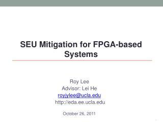 Roy Lee Advisor: Lei He royjylee@ucla  eda.ee.ucla October 26, 2011
