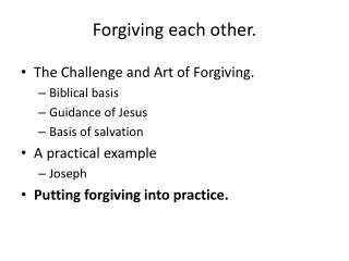 Forgiving each other.