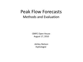 Peak Flow Forecasts  Methods and Evaluation CBRFC Open House  August 17, 2010