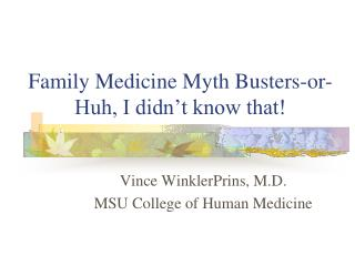 Family Medicine Myth Busters-or-Huh