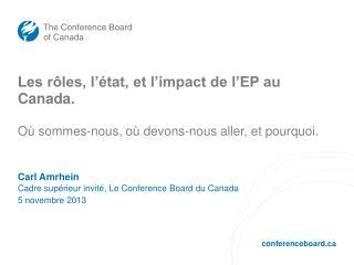 Les rôles, l'état, et l'impact de  l'EP au  Canada.