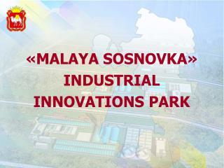 � MALAYA SOSNOVKA � INDUSTRIAL INNOVATIONS PARK
