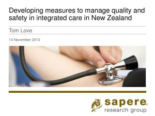 Developing measures to manage quality and safety in integrated care in New Zealand