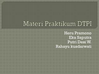 Materi Praktikum  DTPI
