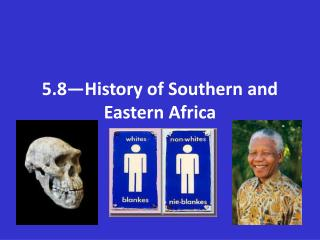 5.8—History of Southern and Eastern Africa