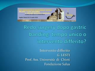Redo surgery  dopo  gastric banding : tempo unico o intervento differito?