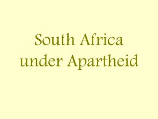 South Africa under Apartheid