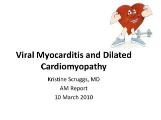 Viral  Myocarditis  and Dilated  Cardiomyopathy