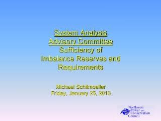 System Analysis Advisory Committee  Sufficiency  of Imbalance Reserves and Requirements