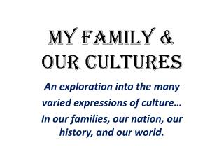 My  fAMILY  &  Our CULTUREs