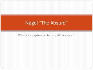 """Nagel """"The Absurd"""""""