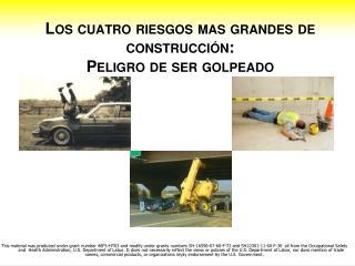 Los cuatro riesgos mas grandes de construcción: Peligro de ser golpeado