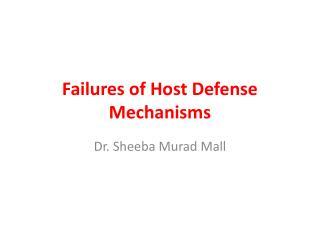 Failures of Host Defense Mechanisms