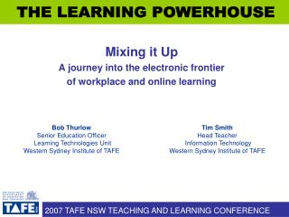 Mixing it Up A journey into the electronic frontier of workplace and online learning