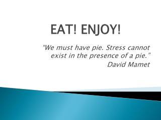 EAT! ENJOY!