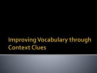 Improving Vocabulary through Context Clues