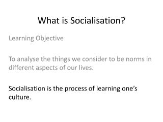 What is Socialisation?