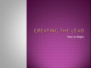 Creating the Lead
