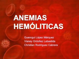 ANEMIAS HEMÓLITICAS