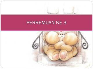 PERREMUAN  KE  3