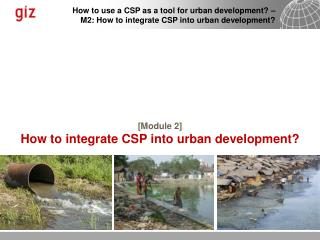[ Module 2] How to integrate CSP into urban development?