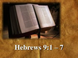 Hebrews 9:1 – 7