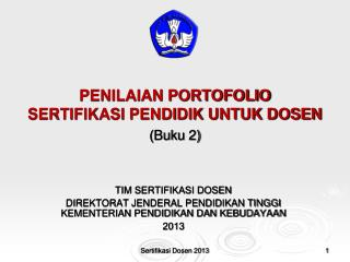 PENILAIAN PORTOFOLIO  SERTIFIKASI PENDIDIK UNTUK DOSEN ( B uku  2)
