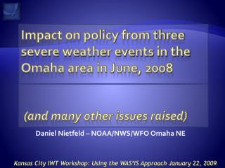 Impact on policy from three severe weather events in the Omaha area in June, 2008