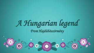 A  Hungarian legend