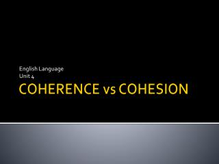 COHERENCE vs COHESION