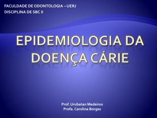 Epidemiologia da doença cárie