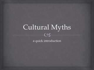 Cultural Myths