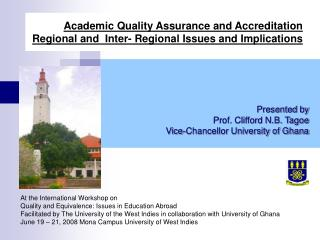 Academic Quality Assurance and Accreditation  Regional and  Inter- Regional Issues and Implications