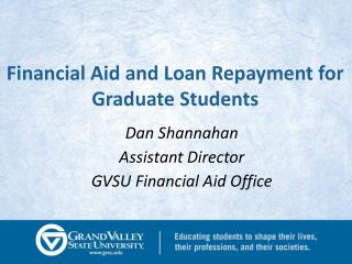 Financial Aid and Loan Repayment for Graduate Students