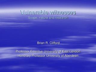 Vulnerable witnesses Scope, nature and research