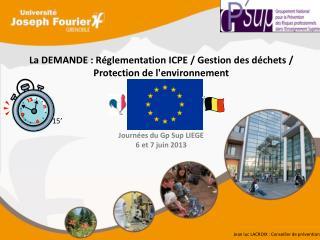 La DEMANDE : Réglementation ICPE / Gestion  des  déchets / Protection  de l'environnement