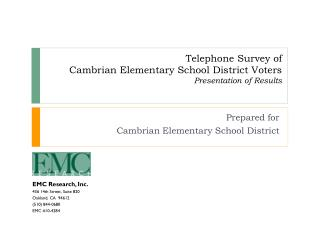 Telephone Survey of Cambrian Elementary School District Voters Presentation of Results