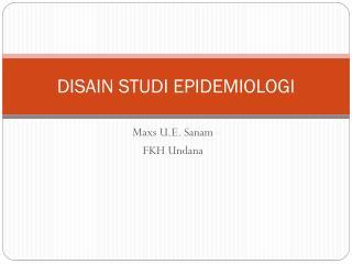 DISAIN STUDI EPIDEMIOLOGI