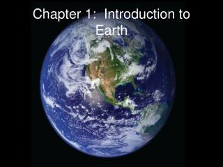 Chapter 1:  Introduction to Earth