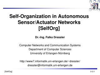 Self-Organization in Autonomous Sensor/Actuator Networks [ SelfOrg ]