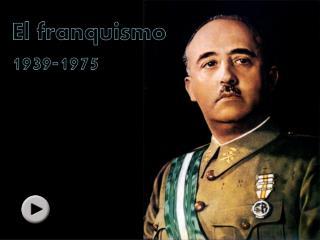El franquismo 1939-1975